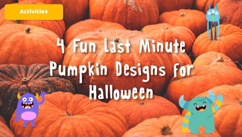 Featured Image Article | 4 Fun Last Minute Pumpkin Designs for Halloween 2021 | KidsBeeTV | cool pumpkin designs | designs for a pumpkin
